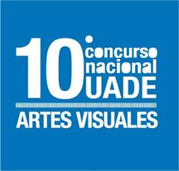 10° Concurso nacional UADE ARTES VISUALES