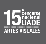 15° Concurso nacional UADE ARTES VISUALES